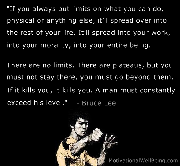 If you always put limits on what you can do