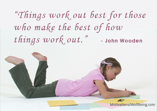 Things work out best for those who make the best of how things work out