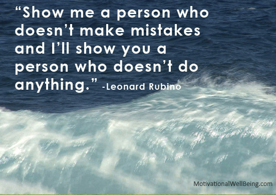 Show me a person who doesn't make mistakes