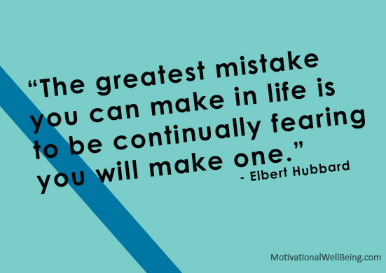 The greatest mistake you can make