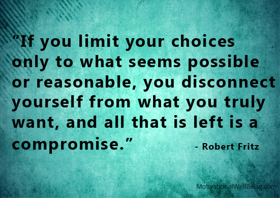 If you limit your choices only to what's possible