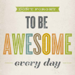 How to Be Awesome at Stuff