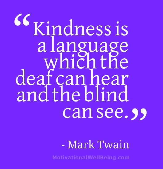 Kindness Quotes – The Importance of Being Kind